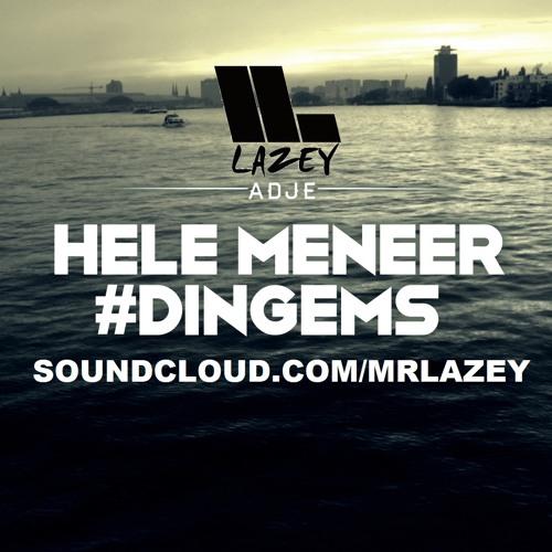 Adje - Hele Meneer (Lazey's Remix) *FREE DOWNLOAD