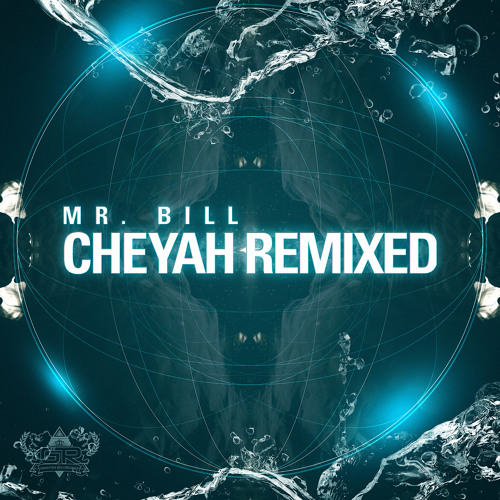 Mr. Bill - Cheyah (CloZee Remix)