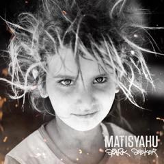"""Matisyahu - """"Sunshine"""" - Spark Seeker"""