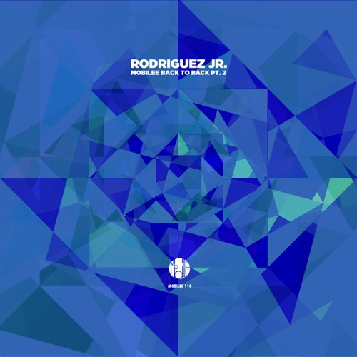 Rodriguez Jr. - mobilee back to back vol. 7 - exclusive snippets