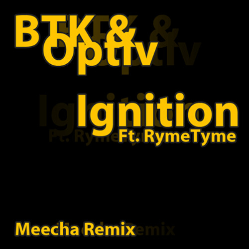 Optiv & BTK - Ignition Ft. RymeTyme ( Meecha Remix ) *FREE Download*