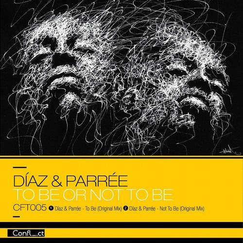 Diaz & Parrée - To Be (Original Mix) // Conflict Records