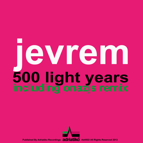 Jevrem - 500 Light Years (Onazis Maxima Dub)