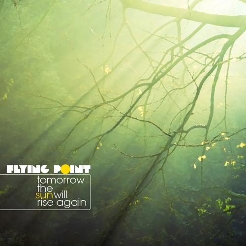 Flying Point - Tomorrow The Sun Will Rise Again (Original Mix)