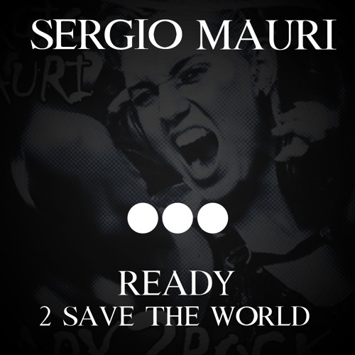 Sergio Mauri vs Swedish House Mafia - Ready 2 Save the World (Sergio Mauri 1k Mashup)