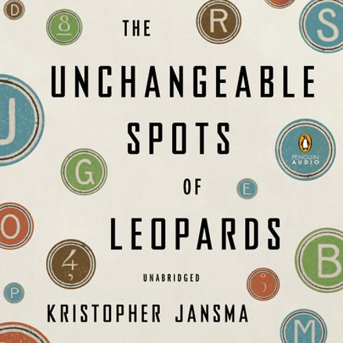 The Unchangeable Spots of Leopards by Kristopher Jansma, read by Edoardo Ballerini
