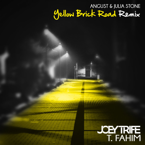Angus & Julia Stone - Yellow brick road (Joey Trife x T.Fahim Remix)