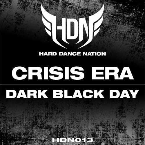 Crisis Era - Dark Black Day [HDN013]