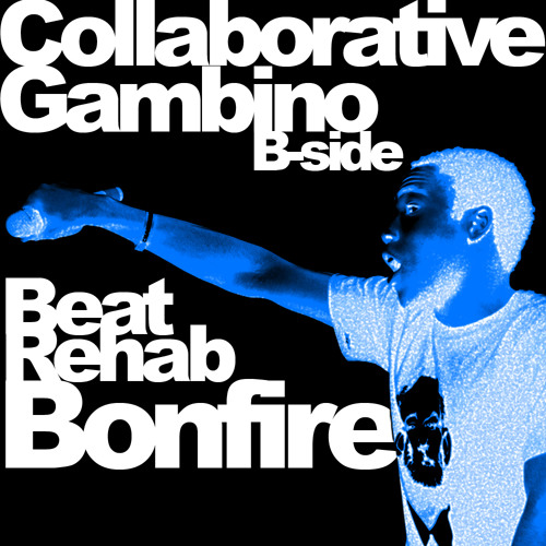 Childish Gambino - Bonfire (Beat Rehab Remix)