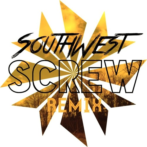 Screw (SouthWest Remix)