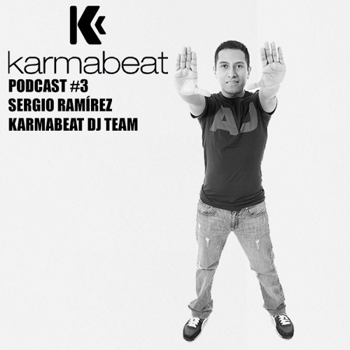 Podcast # 3 by Sergio Ramirez (Karmabeat DJ Team)