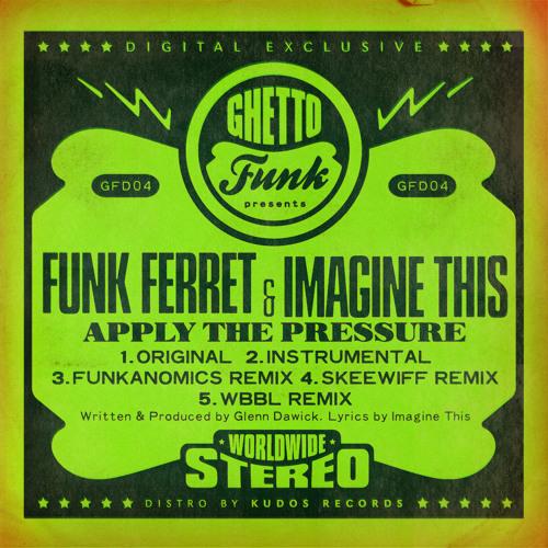 Funk Ferret & Imagine This - Apply The Pressure (Skeewiff Remix)