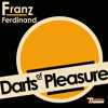 Franz Ferdinand - Darts Of Pleasure (Home Demo)