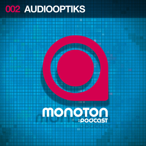MNTNPC002 - MONOTON:audio presents Audiooptiks