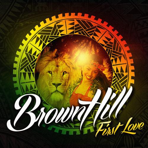 BrownHill - First Love feat. Fiji