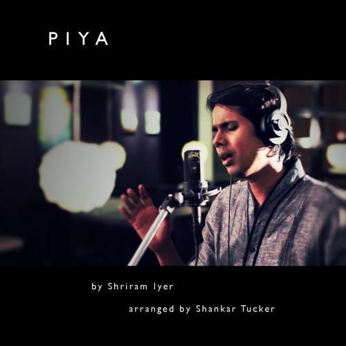 """""""Piya"""" - ft. Shriram Iyer"""