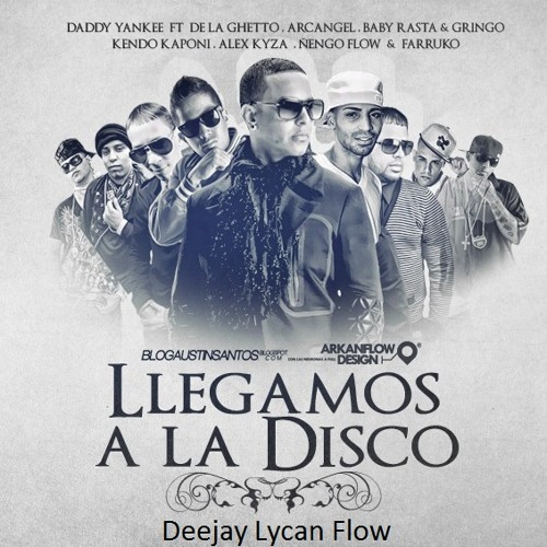 Llegamos A La Disco By Dj Lycan Flow Ft Dj Gato Flow !!!