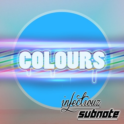 Colours by Infectiouz & Subnote