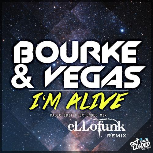 Bourke & Vegas-I'm Alive (eLLofunk remix)