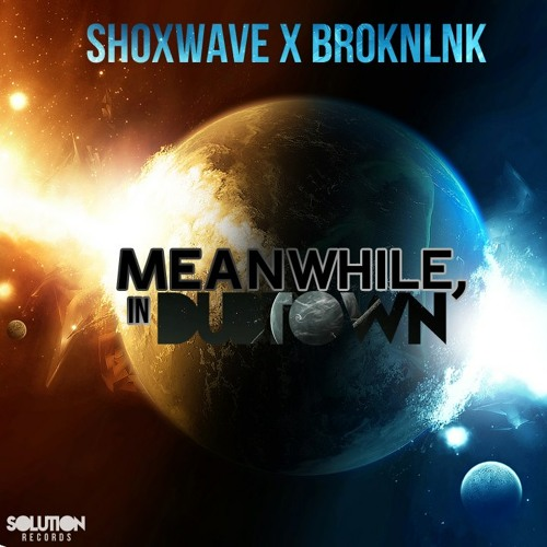 Dubstep   Meanwhile In Dubtown Feat. BroknLnk