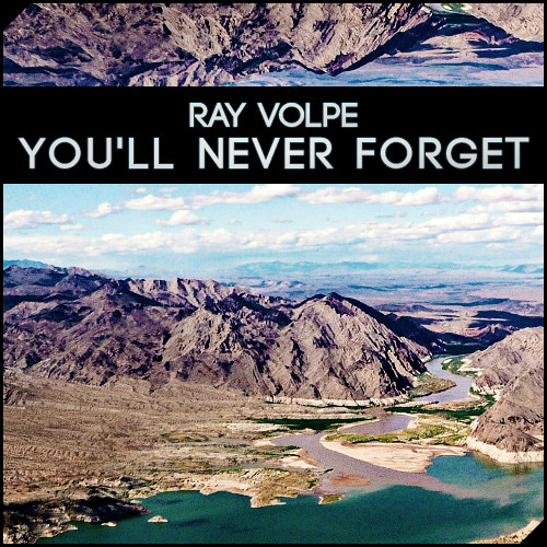 Ray Volpe - You'll Never Forget