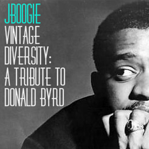 Vintage Diversity: A Tribute to Donald Byrd (J Boogie x Mixologi)