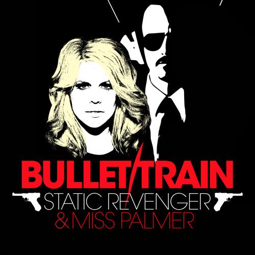 Static Revenger & Miss Palmer - Bullet Train (Kezwik Remix)