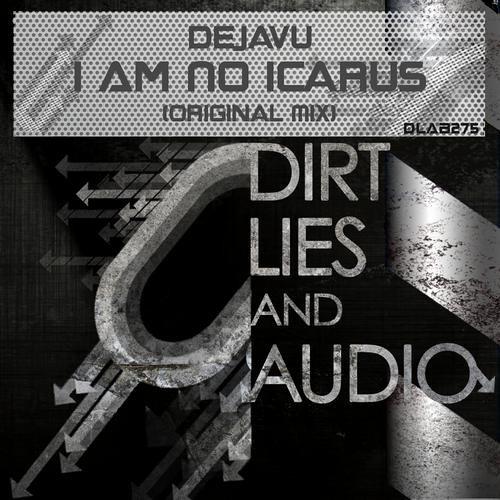 I Am No Icarus by Dejavu