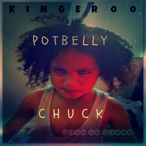 Potbelly Chuck-kingeroo *roughdraft* (prod. by hucci)