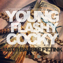 Matti Baybee - Young Flashy Cocky (Feat.Tink)