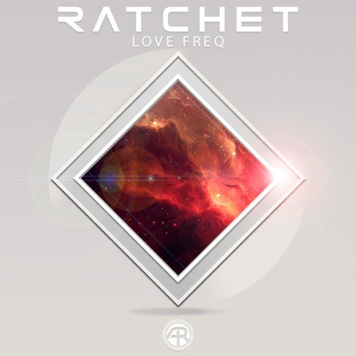 Ratchet - Love Freq (Free Download)