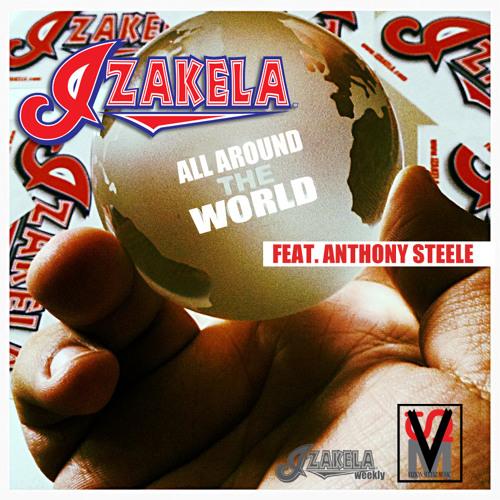 IZAKELA-ALL AROUND THE WORLD FT. ANTHONY STEELE