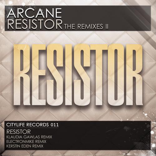 Arcane - Resistor / ElectronMike RMX Preview
