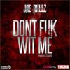 Jae Millz - Dont Fuk Wit Me (Prod. By Stoopid)