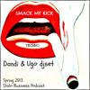 Download Free Download - Dandi & Ugo dj set - Smack My Kick - Italo Business podcast Spring 2013 Mp3