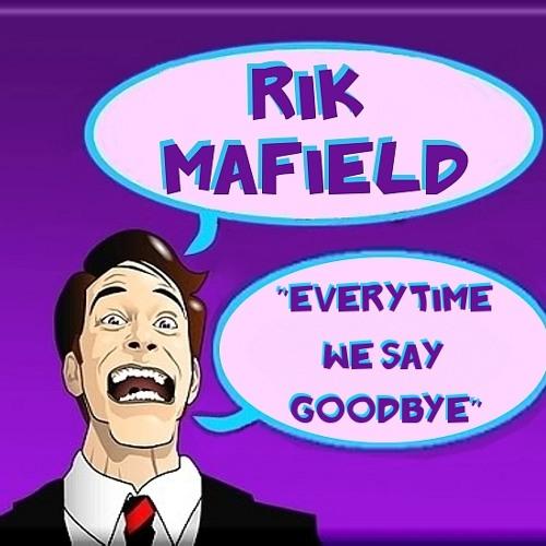 Rik Mafield - Every Time We Say Goodbye