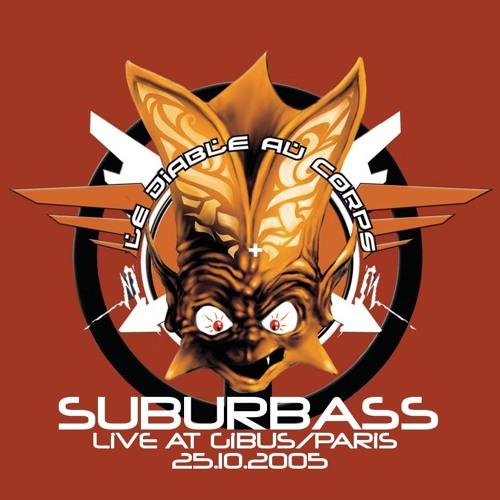 SuBuRbASs - Live  @  LeDiableAuCorps Party / Gibus - Paris_25.10.2005