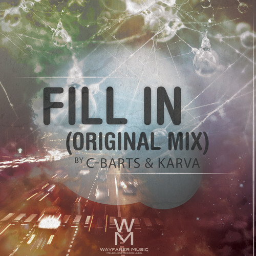 C-Barts & Karva - Fill In (Original Mix) [SAMPLE] OUT NOW!!