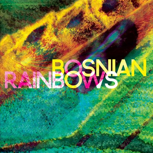 Bosnian Rainbows - Torn Maps