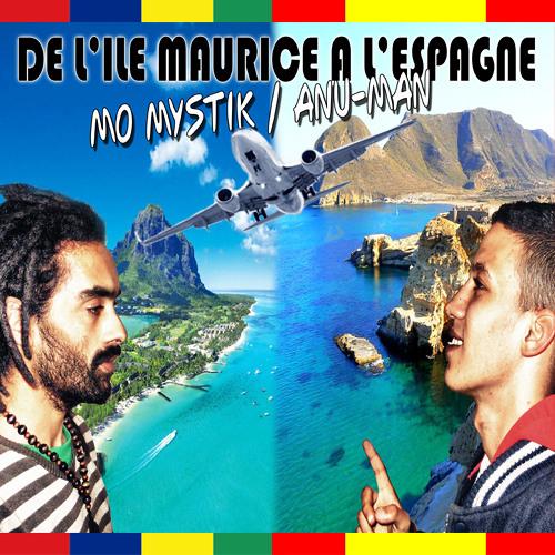 Mo Mystik ft Anu Man - Ile Maurice Espagne