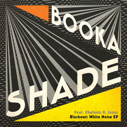 Booka Shade feat. Chelonis R. Jones - Blackout: White Noise