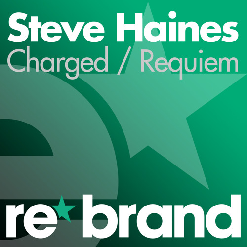 Steve Haines - Charged [Re*Brand Records] OUT NOW