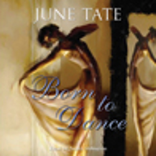Born To Dance by June Tate