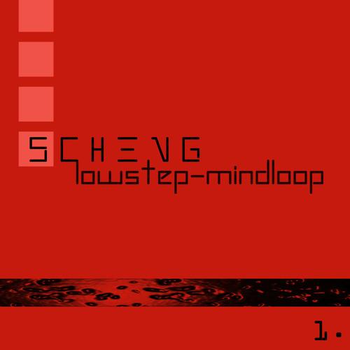 """SCHENG-FOU: """"Lowstepmindloop"""""""