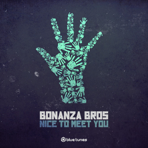 "BONANZA BROS - ""NICE TO MEET YOU EP"" -       3 TRACKS TEASER - BLUE TUNES RECORDS"