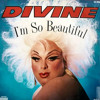 Divine - I'm So Beautiful (Divine Mix) 6'37