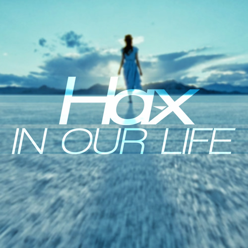 Ha-x - In Our Life
