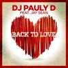 FREE DOWNLOAD DJ Pauly D Ft. Jay Sean - Back To Love(Remix Andrew Ross)