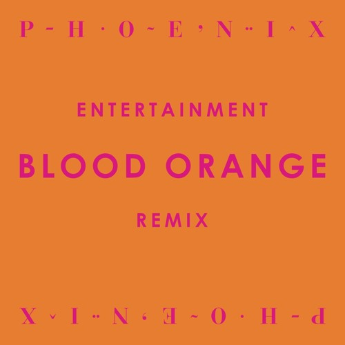 Entertainment - Blood Orange Remix