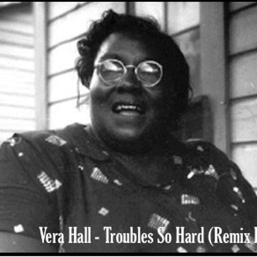 Vera Hall - Troubles So Hard (Drum and Bass Remix)